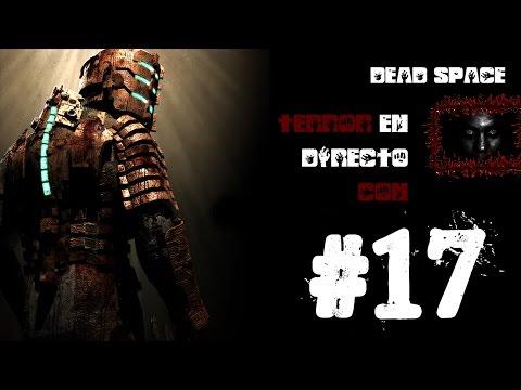 Terror En Directo Con (#17) ☣☠☣ Dead Space ☣☠☣