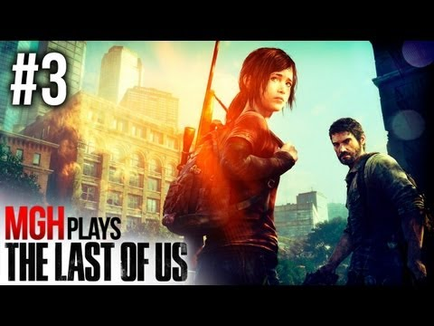 Mgh Plays: The Last of Us - Full Playthrough - Part #3