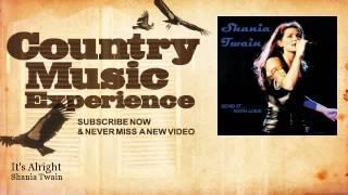 Watch Shania Twain Its Alright video