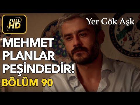 Yer Gök Aşk 90. Bölüm / Full HD (Tek Parça)