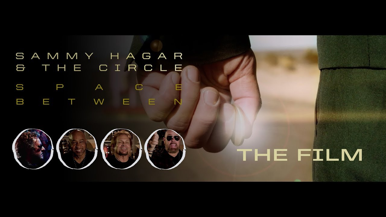 Sammy Hagar & The Circle - 「Space Between」short film (約37分)を公開 新譜「Space Between」2019年5月10日発売 thm Music info Clip