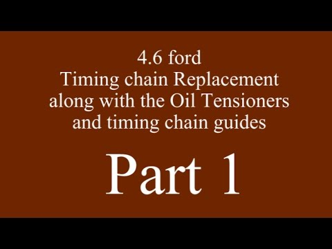Ford Explorer/ Mountaineer 4.6 V-8 Timing chain repair ...Part 1