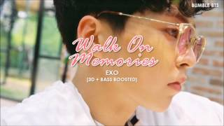 [3D+BASS BOOSTED] EXO (엑소) - WALK ON MEMORIES (기억을 걷는 밤) | bumble.bts