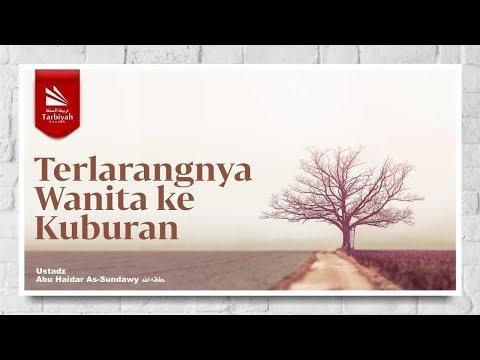 Terlarangnya Wanita Ke Kuburan | Ustadz Abu Haidar As-Sundawy حفظه الله