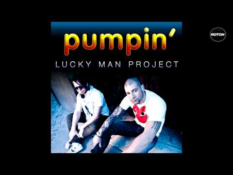 Sonerie telefon » Lucky Man Project – Pumpin'