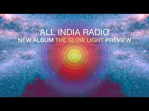 All India Radio - New Album 'The Slow Light' Preview