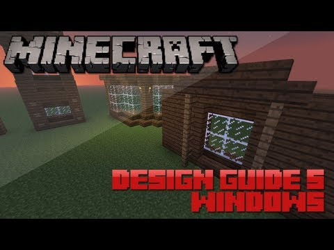 Minecraft Design Guide: 5 - Windows (Architecture Tips & Tricks)