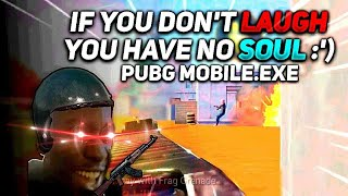 Pubg Mobile.exe - You Laugh You Lose