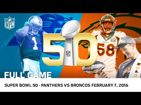 Super Bowl 50 Panthers Vs Broncos Nfl Full Game