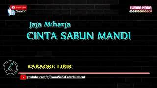 Download lagu Cinta Sabun Mandi - Karaoke Lirik | Jaja Miharja