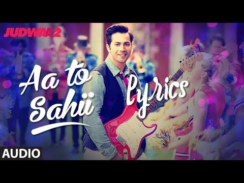 Aa Toh Sahi | Lyrics | Judwaa 2 | Hindi English Lyrics