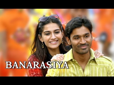 Banarasiya (Video Song) | Raanjhanaa | Dhanush & Sonam Kapoor