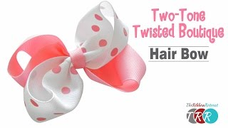 How to Make a Two Tone Twisted Boutique Hair Bow - TheRibbonRetreat.com