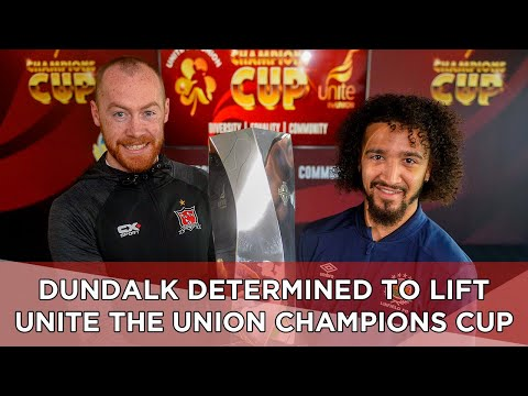 INTERVIEW | Dundalk determined to lift inaugural Unite the Union Champions Cup
