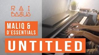download lagu Maliq & D'essentials - Untitled Piano Cover gratis