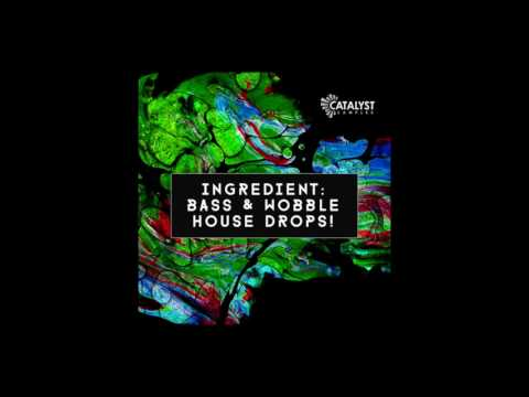 (3.32 MB) Ingredient: Bass & Wobble House Drops! - Catalyst Samples