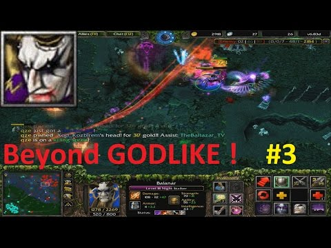 DotA 6.83d - Balanar, Night Stalker Beyond GODLIKE ! #3
