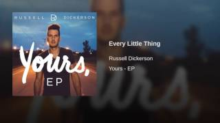 Russell Dickerson Every Little Thing