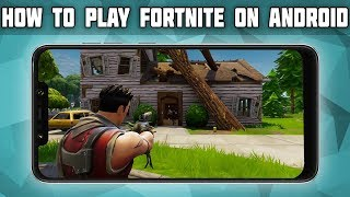 How to Play Fortnite on Android! Fortnite APK Download! Fortnite for FREE Android!
