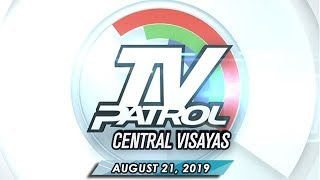 TV Patrol Central Visayas - August 21, 2019