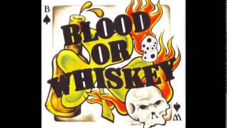 Watch Blood Or Whiskey Sometimes video