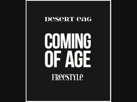 Coming of age freestyle - Desert Eag ( 2013 )