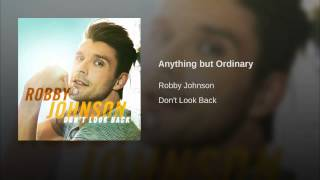 Robby Johnson Anything But Ordinary