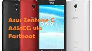 [Easy Metode] How to Flash Asus Zenfone C ZC451CG via Fastboot (Official Firmware Included)