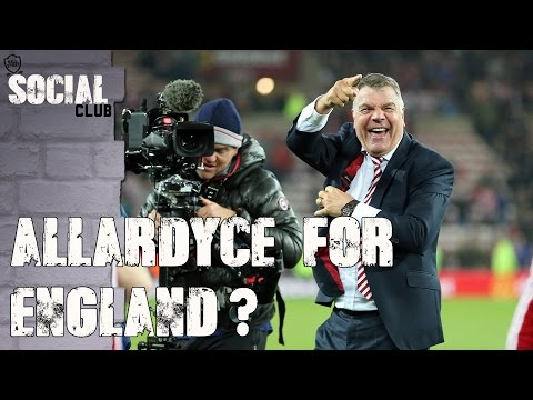 ALLARDYCE FOR ENGLAND? | SOCIAL CLUB