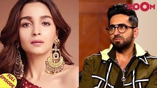 Alia Bhatt BACKS out of Ashwiny Iyer Tiwari's film? |Ayushmann Khurrana's exclusive interview & more