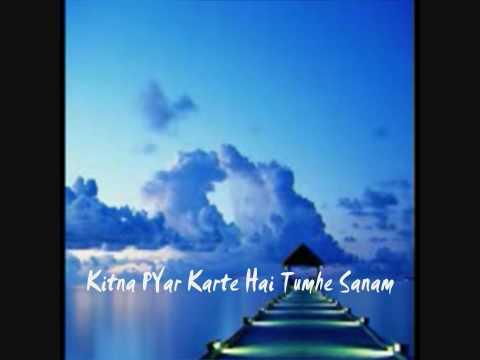 Kitna Pyar Karte Hai Tumhe  Sanam