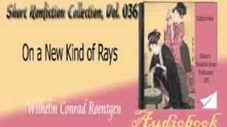 On a New Kind of Rays Wilhelm Conrad Roentgen audiobook