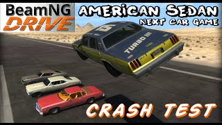 BeamNG DRIVE crash test mod car American Sedan Next Car Game