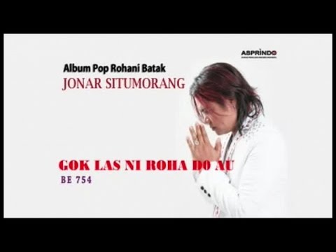 Jonar Situmorang - GOK LAS NI ROHA