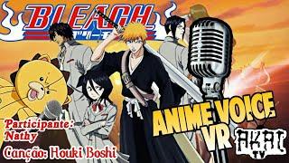 Anime Voice VR - Inscrição -  Nathy (Houki Boshi - Bleach)