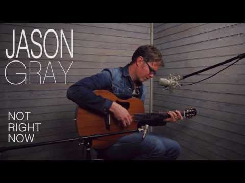 Jason Gray- Not Right Now (acoustic)