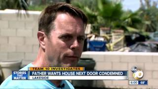 Fathers wants house next door condemned