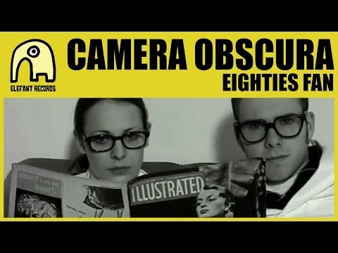 CAMERA OBSCURA - Eighties Fan [Official]