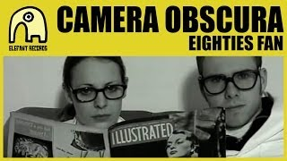Watch Camera Obscura Eighties Fan video