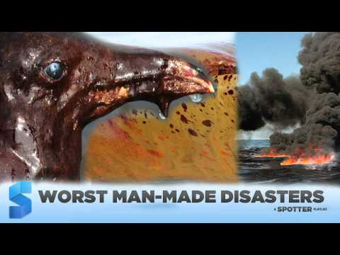 Man-Made Disasters: Oil spills, Nuclear Accidents & More (Intro to Playlist)