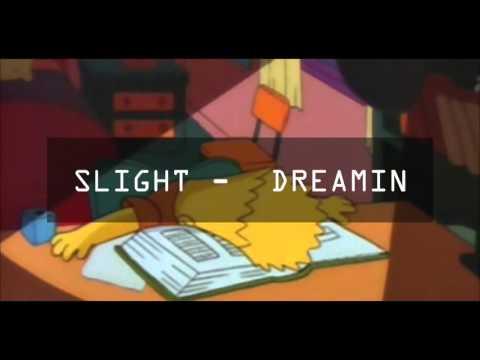 SLIGHT - DREAMIN