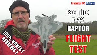 Eachine F-22 RAPTOR RC JET: ESSENTIAL RC FLIGHT TEST