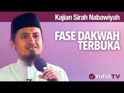 Kajian Sejarah Nabi Muhammad: Fase Dakwah Terbuka - Ustadz Abdullah Zaen MA