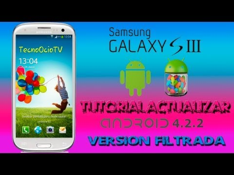 Tutorial cómo actualizar Samsung Galaxy S3 Android 4.2.2 Versión Filtrada