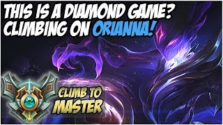 THIS IS DIAMOND?... CLIMBING ON ORIANNA! - Climb to Master | League of Legends