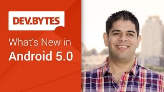 DevBytes Whats new in Android 5.0 Lollipop