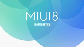 MIUI 8 in-depth Review