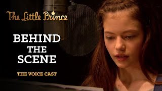THE LITTLE PRINCE | Behind the scene | Mackenzie Foy - Jeff Bridges - Rachel McAdams