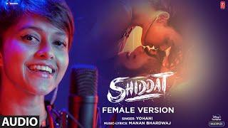 Shiddat (Female Version) - Audio | Yohani | Manan Bhardwaj | T-Series
