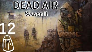Salty plays Stalker: Dead Air (Season II) - 12 Too little, too late